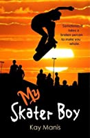 My Skater Boy (X-Treme Boys, #2)