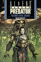 Planet der Jäger (Aliens Vs. Predator, # 2)