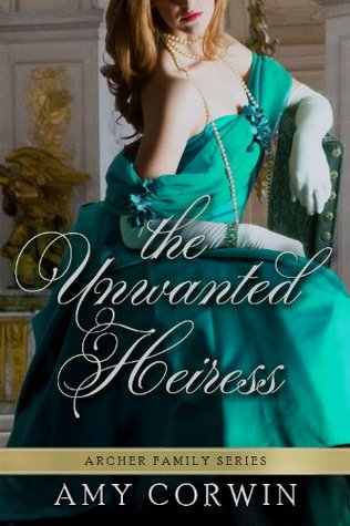 The Unwanted Heiress (The Archer Family, Book 1)