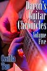 Daron's Guitar Chronicles: Volume Five (Daron's Guitar Chronicles, #5)