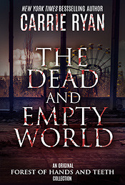 The Dead and Empty World (The Forest of Hands and Teeth, #0.1-0.4)