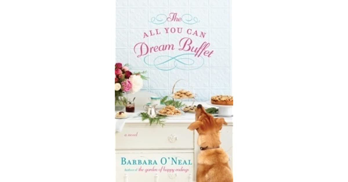 The All You Can Dream Buffet By Barbara ONeal