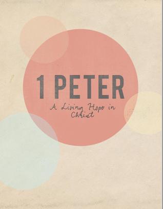 1 Peter: A Living Hope in Christ: Workbook by Jen Wilkin