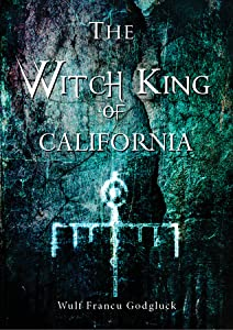 The Witch King of California (The Wulf Chronicles, #0.5)