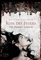 Kuss des Feuers (Darkest London, #1)