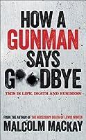 How a Gunman Says Goodbye (Glasgow Underworld Trilogy, #2)