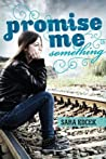 Book cover for Promise Me Something