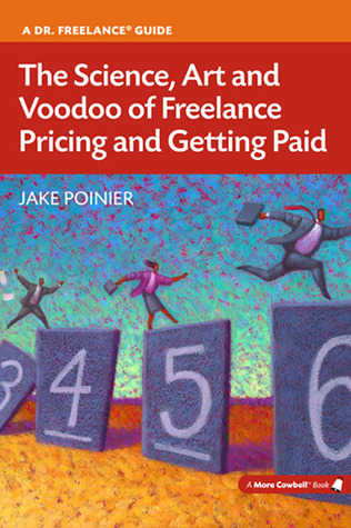 The Science, Art and Voodoo of Freelance Pricing and Getting Paid