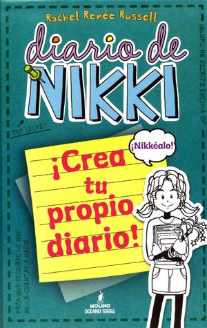 Diario de Nikki 3.5 ¡Crea tu propio diario! by Rachel Renée Russell