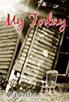 My Today by H.J. Bellus