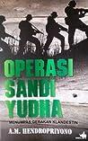 Operasi Sandi Yudha: Menumpas Gerakan Klandestin