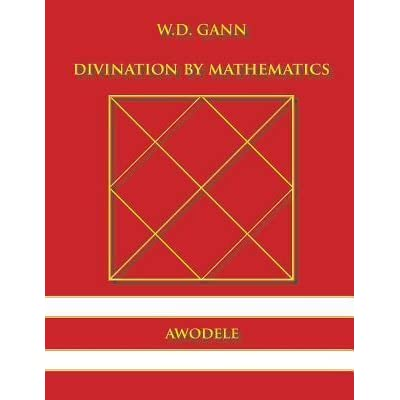 W.d.gann divination by mathematics