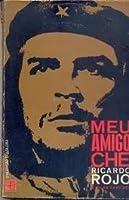 Meu Amigo Che