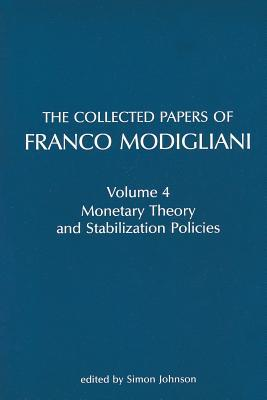 The Collected Papers of Franco Modigliani: Monetary Theory and Stabilization Policies