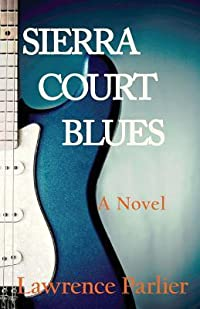Sierra Court Blues -A Novel