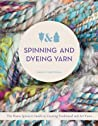 Spinning and Dyeing Yarn by Ashley Martineau