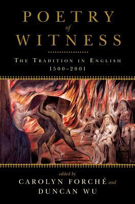Poetry of Witness: The Tradition in English, 1500-2001