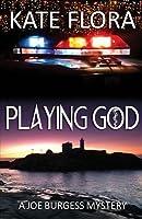 Playing God (Joe Burgess, #1)