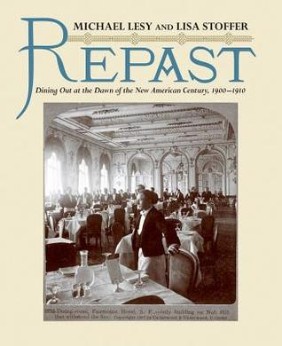 Repast by Michael Lesy