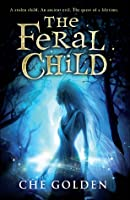 The Feral Child (Feral Child Trilogy, #1)
