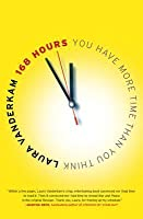 168 Hours: You Have More Time Than You Think
