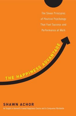 The-Happiness-Advantage-The-Seven-Principles-of-Positive-Psychology-That-Fuel-Success-and-Performance-at-Work