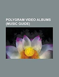 Polygram Video Albums (Music Guide): Achtung Baby, the Unforgettable Fire, Zoo TV: Live from Sydney, Popmart: Live from Mexico City