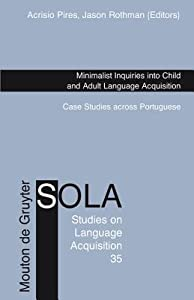 Minimalist Inquiries Into Child and Adult Language Acquisition: Case Studies Across Portuguese