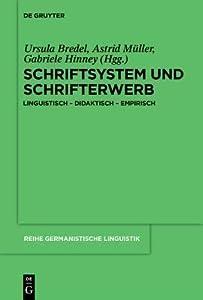 Schriftsystem Und Schrifterwerb: Linguistisch - Didaktisch - Empirisch