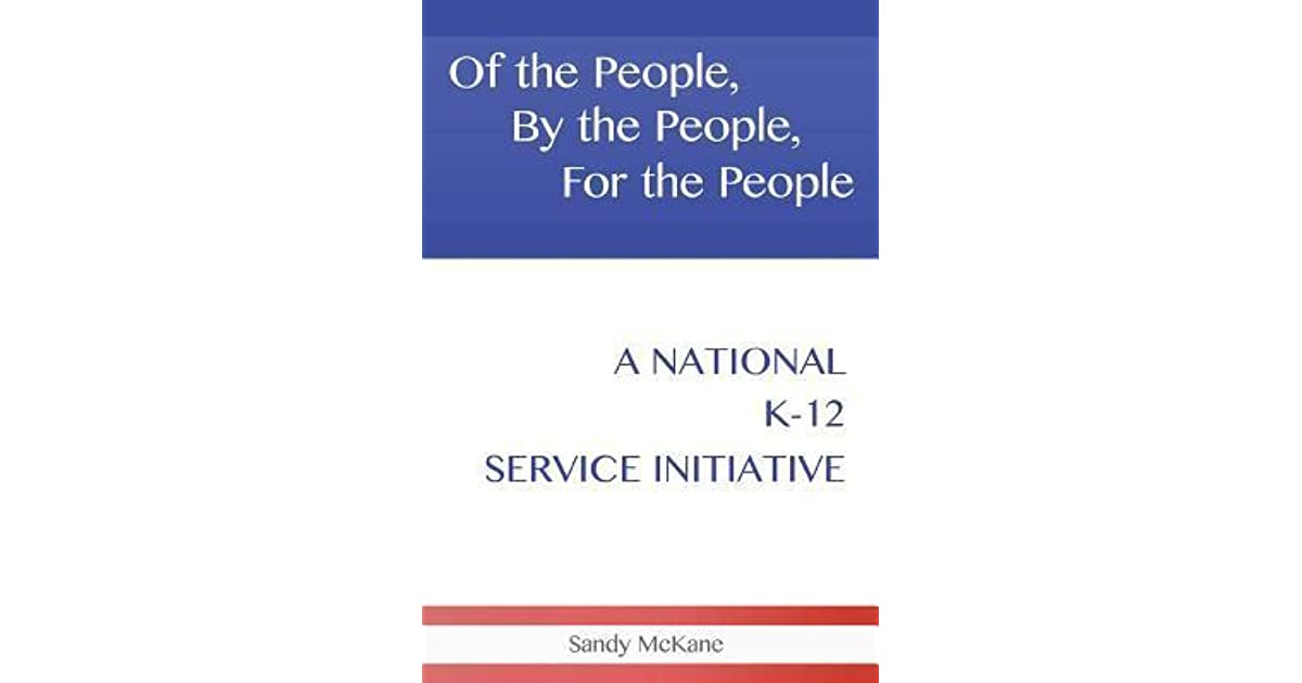Of the People, By the People, For the People: A National K–12 Service Initiative