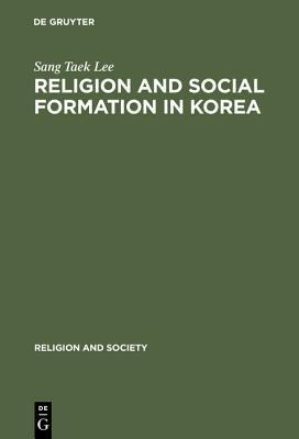 Religion and Social Formation in Korea (Schriften Des Instituts Fur Deutsche Sprache)