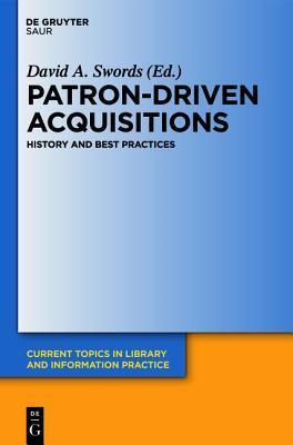 Patron-Driven Acquisitions: History and Best Practices