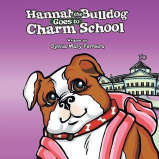 Hannah the Bulldog Goes to Charm School