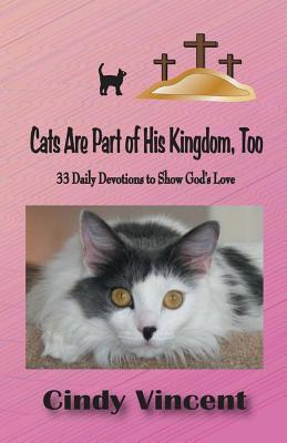 Cats Are Part of His Kingdom, Too
