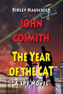 John Cosmith - The Year of the Cat: A Spy Novel  by  Ridley Hauschild
