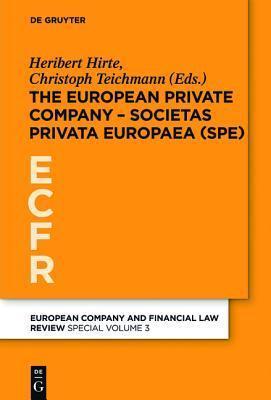 The European Private Company - Societas Privata Europaea Heribert Hirte
