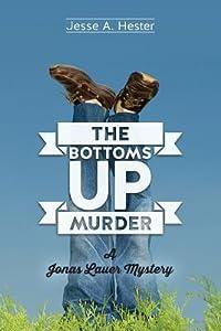 The Bottoms Up Murder: A Jonas Lauer Mystery