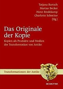 Das Originale Der Kopie: Kopien ALS Produkte Und Medien Der Transformation Von Antike