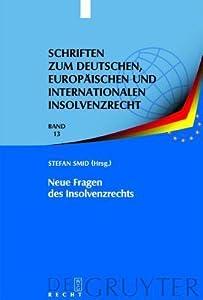 Neue Fragen Des Insolvenzrechts: Insolvenzrechtliches Symposium Der Hanns-Martin Schleyer-Stiftung in Kiel 8./9. Juni 2007
