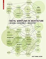 Digital Workflows in Architecture: Design Assembly Industry