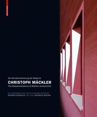 Christoph Mäckler : Die Rematerialisierung der Moderne/The Rematerialisation of Modern Architecture