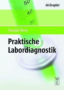 Praktische Labordiagnostik / Practical Laboratory Diagnostics