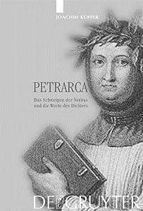Petrarca: Das Schweigen Der Veritas Und Die Worte Des Dichters