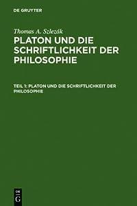 Platon Und Die Schriftlichkeit Der Philosophie: Interpretation Zu Den Fruehen Und Mittleren Dialogen