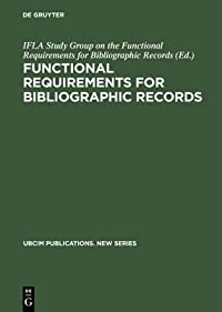 Functional Requirements for Bibliographic Records: Final Report