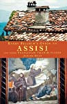 Every Pilgrim's Guide to Assisi and Other Franciscan Pilgrim ... by Judith Dean