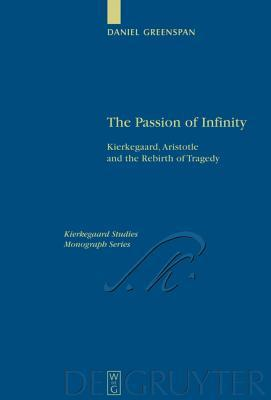 The Passion of Infinity: Kierkegaard, Aristotle and the Rebirth of Tragedy
