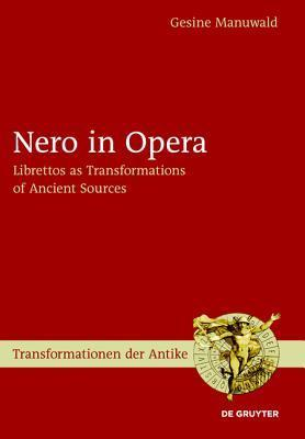 Nero in Opera Librettos as Transformations of Ancient Sources