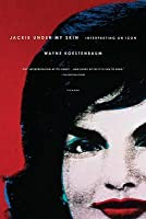 Jackie Under My Skin: Interpreting an Icon