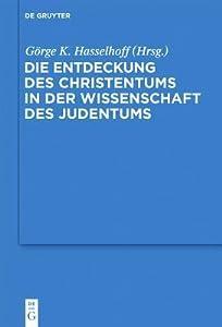 Die Entdeckung Des Christentums in Der Wissenschaft Des Judentums